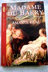 Madame du Barry amante real / Jean Plaidy