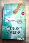 Un amor secreto / Stephanie Laurens