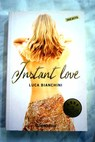 Instant love / Luca Bianchini