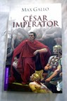 César imperator / Max Gallo