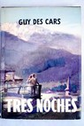 Tres noches / Guy Des Cars