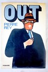 Out / Pierre Rey