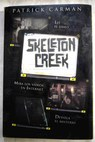 Skeleton creek / Patrick Carman