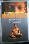 Bajo la acacia de occidente / Christian Jacq