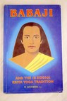 Babaji and the 18 Siddha Kriya Yoga tradition / Marshall Govindan