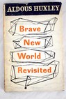 Brave New World Revisited / Aldous Huxley