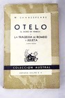 Otelo el moro de Venecia La tragedia de Romeo y Julieta / William Shakespeare
