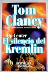 Op center el silencio del Kremlin / Tom Clancy
