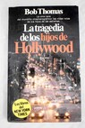 La tragedia de los hijos de Hollywood / Bob Thomas