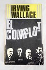 El complot / Irving Wallace