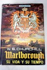 Marlborough su vida y su tiempo / Winston Churchill