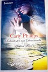 Seducido por una desconocida Hasta el final / Carly Phillips