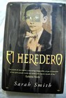 El heredero / Sarah Smith