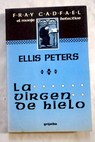La virgen de hielo / Ellis Peters