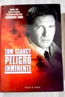 Peligro inminente / Tom Clancy