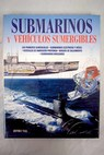 Submarinos y vehículos sumergibles / Jeffrey Tall