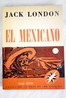 El mexicano / Jack London