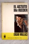 El astuto Mr Reeder / Edgar Wallace