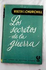 Los secretos de la guerra / Winston Churchill