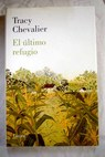 El último refugio / Tracy Chevalier