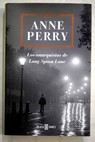 Los anarquistas de Long Spoon Lane / Anne Perry