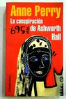 La conspiración de Ashworth Hall / Anne Perry