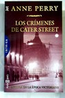 Los crímenes de Cater Street / Anne Perry