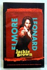 Jackie Brown cocktail explosivo / Elmore Leonard