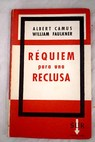 Réquiem para una reclusa / Camus Albert Faulkner William