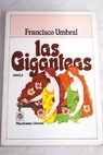 Las giganteas / Francisco Umbral
