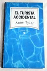 El turista accidental / Anne Tyler