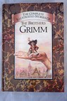 The complete illustrated stories of The Brothers Grimm