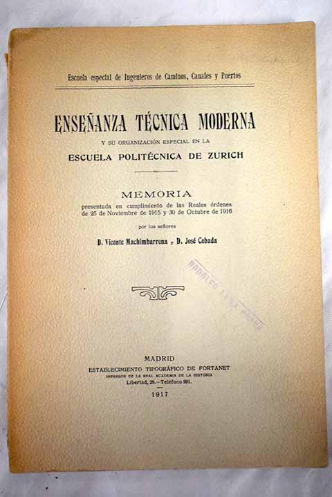 Enseñanza técnica moderna y su Organización especial en la Escuela Politécnica de Zurich memoria / Vicente Machimbarrena y Gogorza