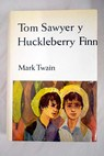 Tom Sawyer Huckleberry Finn / Mark Twain