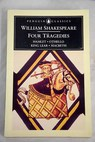Four tragedies Hamlet Othello King Lear Mackbeth / William Shakespeare