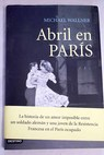 Abril en Paris / Michael Wallner