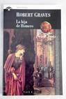 La hija de Homero / Robert Graves