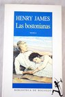 Las bostonianas / Henry James