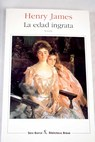 La edad ingrata / Henry James