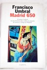 Madrid 650 / Francisco Umbral