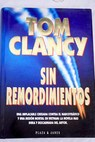 Sin remordimientos / Tom Clancy