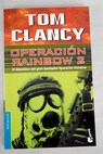 Operación Rainbow 2 / Tom Clancy