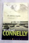 El último coyote / Michael Connelly
