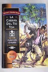 La cabaña del tío Tom / Harriet Beecher Stowe