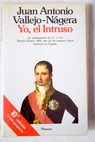 Yo el intruso / Juan Antonio Vallejo Nágera