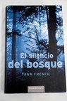 El silencio del bosque / Tana French