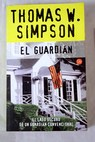 El guardián / Thomas William Simpson
