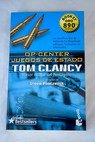 Op Center juegos de estado / Tom Clancy