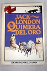 La Quimera del oro / Jack London