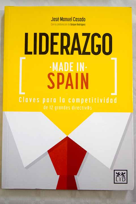 Liderazgo made in Spain / José Manuel Casado